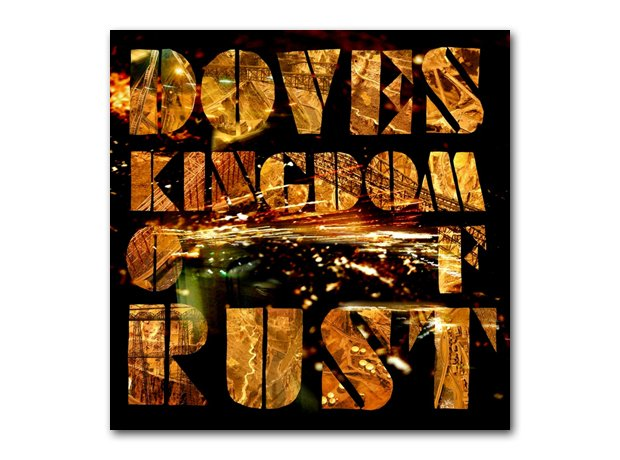 Doves - Kingdom Of Rust album cover