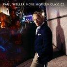 Paul Weller - More Modern Classics