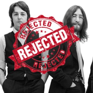Beatles Rejected