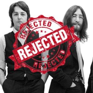Beatles Rejected