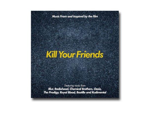 Kill Your Friends Best Film Soundtracks